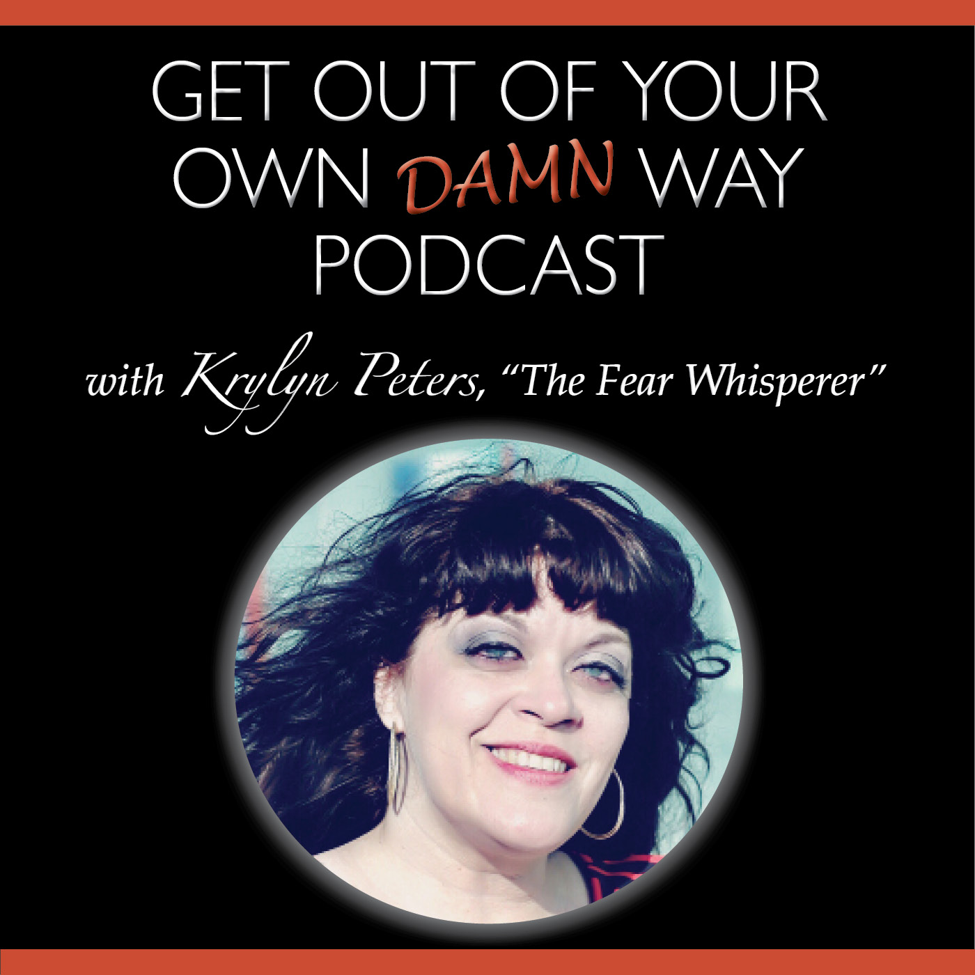 Podcast | Get Out of Your Own Damn Way | krylyn.com