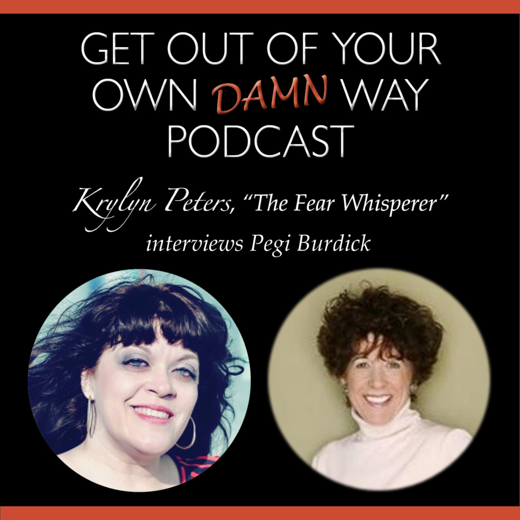 pegi burdick on the get out of your own damn way podcast