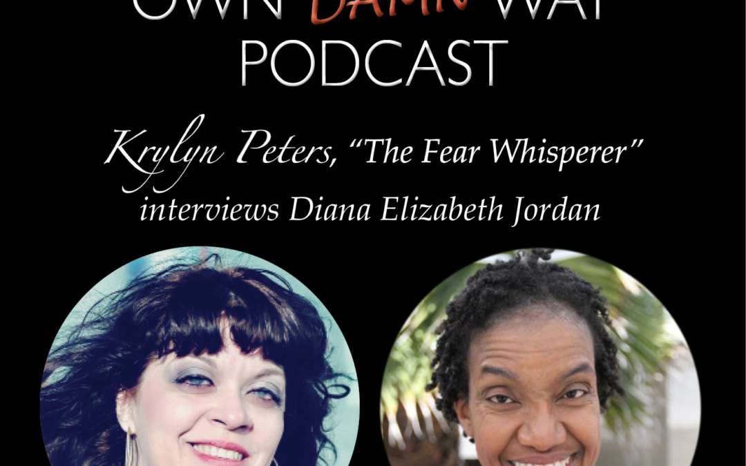 Diana Elizabeth Jordan – Get Out of Your Own Damn Way Podcast