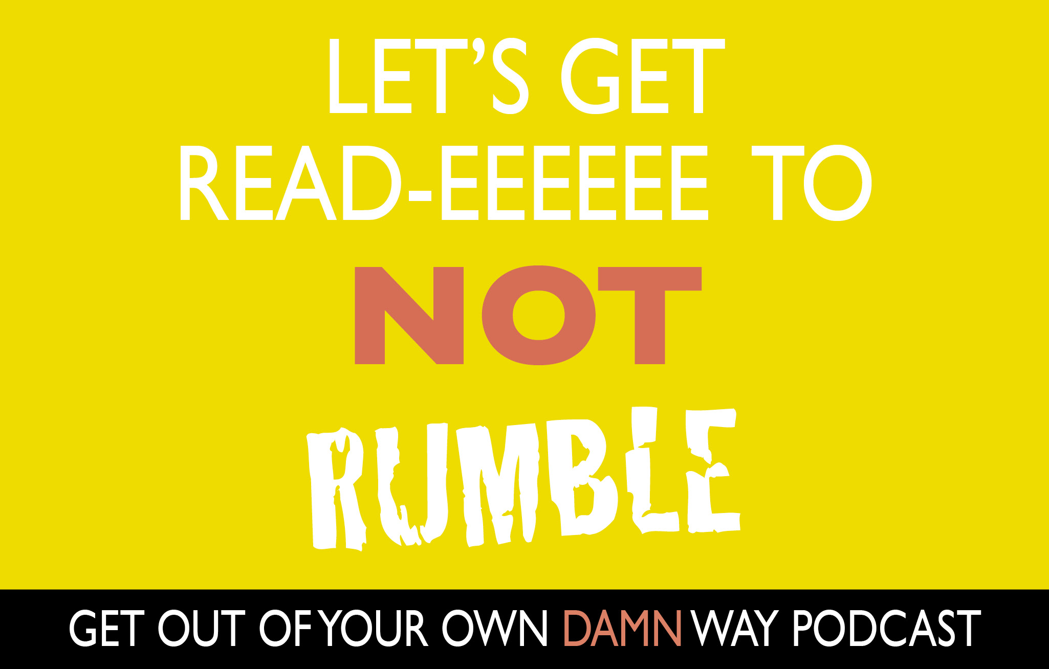 Let's Get Read-eeeeee to NOT Rumble!