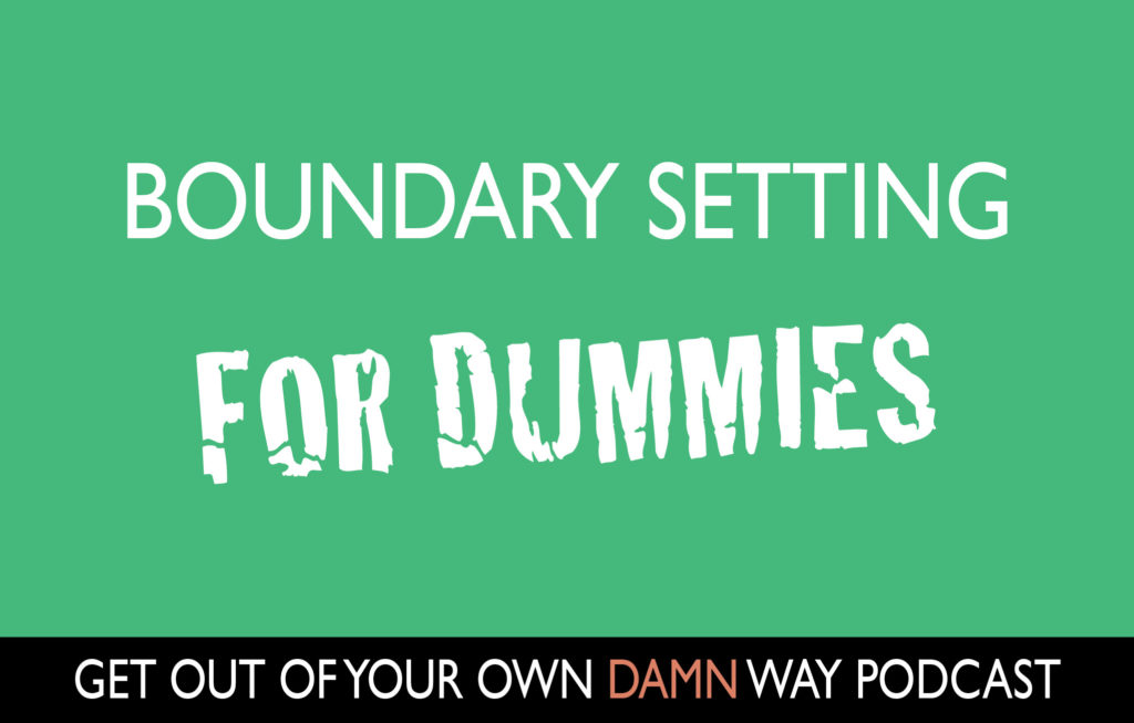 Episode #90: Boundary Setting for Dummies