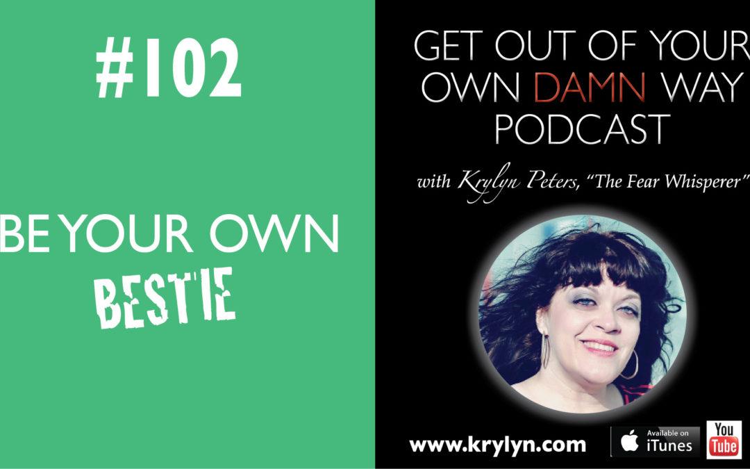 #102: Be Your Own Bestie