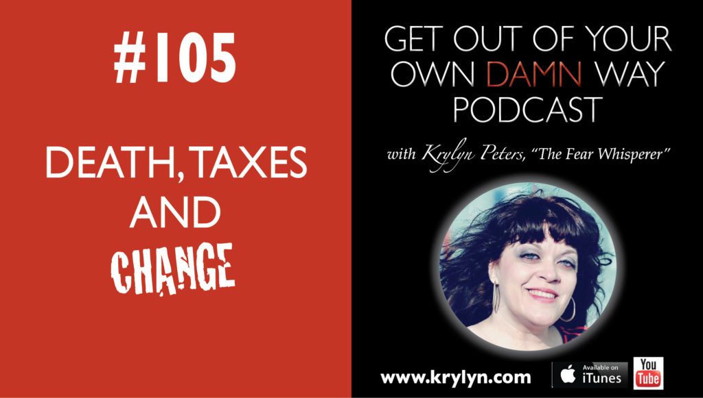 Death, Taxes, and Change