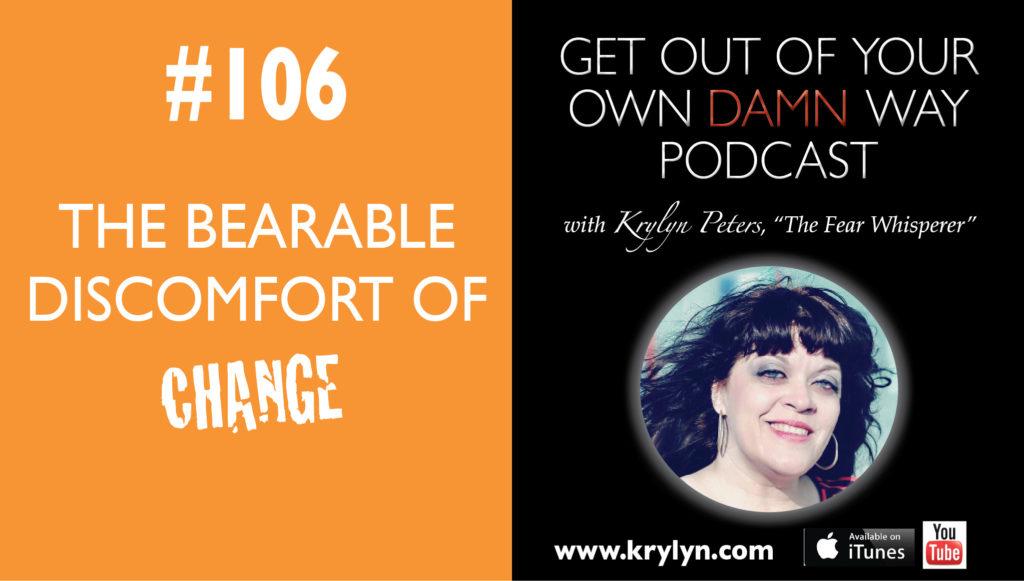 The Bearable Discomfort of Change