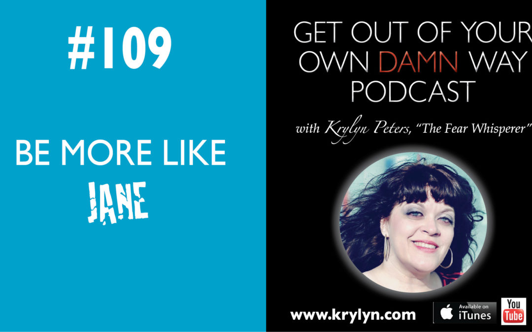 #109: Be More Like Jane